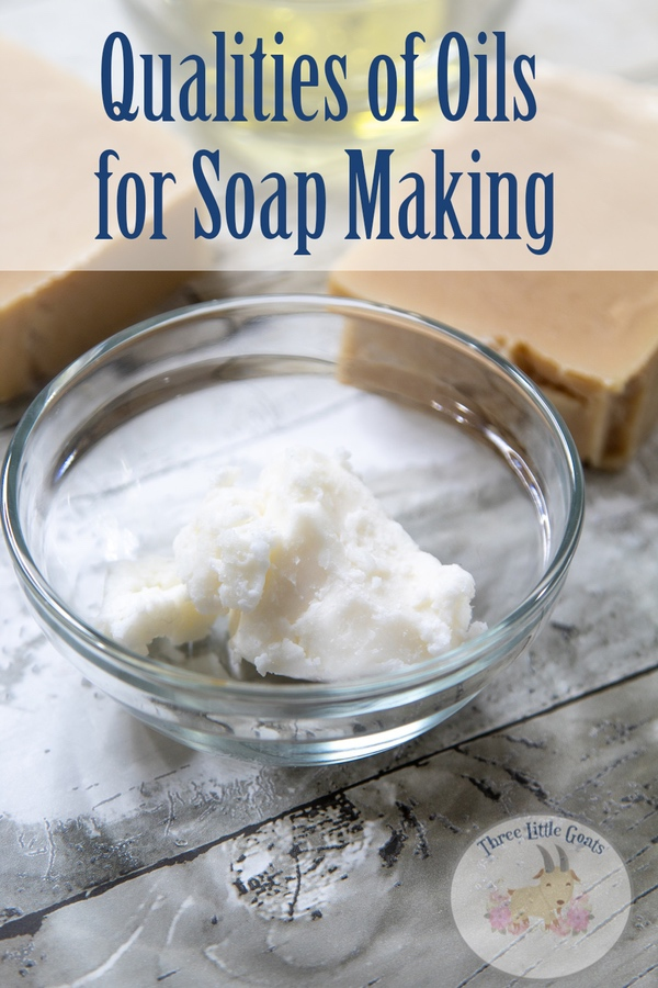 Qualities of Oils for Soap Making